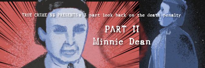Case 6: Minnie Dean (DEATH PENALTY – PART II)