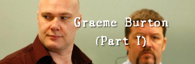 Case 8: Graeme Burton (PART I)