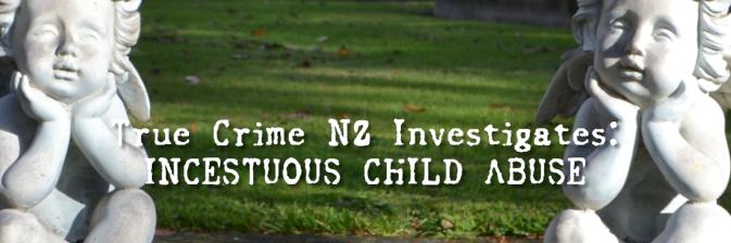 True Crime NZ Investigates: INCESTUOUS CHILD ABUSE