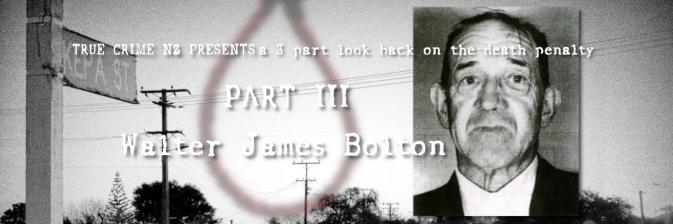 Case 7: Walter James Bolton (DEATH PENALTY – PART III)