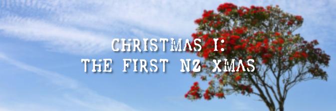 CHRISTMAS I: THE FIRST NZ XMAS